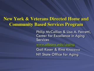 New York & Veterans Directed Home and Community Based Services Program