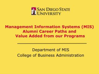 Management Information Systems (MIS)  Alumni Career Paths and   Value Added from our Programs