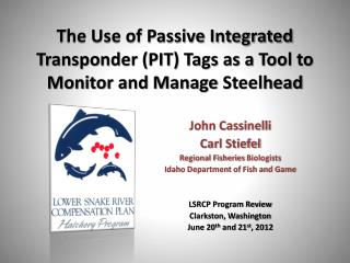 The Use of Passive Integrated Transponder (PIT) Tags as a Tool to Monitor and Manage  Steelhead