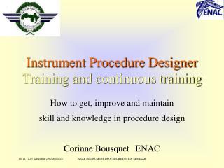 Instrument Procedure Designer Training and continuous training