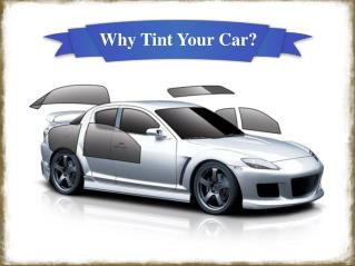 Why Tint Your Car?