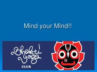 Mind your Mind!!
