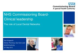 NHS Commissioning Board-  Clinical leadership The role of Local Dental Networks
