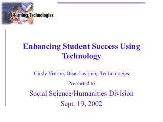 Enhancing Student Success Using Technology