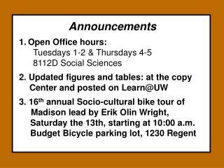 Announcements Open Office hours:  Tuesdays 1-2 & Thursdays 4-5 8112D Social Sciences