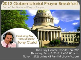 The Clay Center, Charleston, WV Thursday, May 3, 2012, 7:45-9:00 a.m.