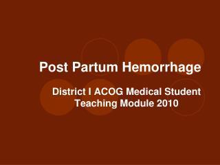 Post Partum Hemorrhage