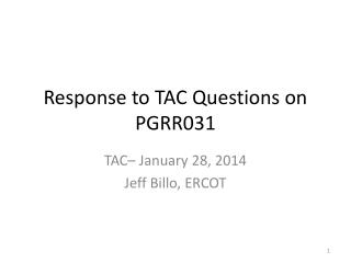 Response to TAC Questions on PGRR031