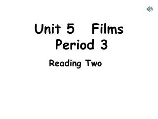 Unit 5   Films   Period 3