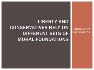 Liberty and Conservatives Rely on Different Sets of Moral Foundations