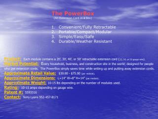 Convenient/Fully Retractable   Portable/Compact/Modular  Simple/Easy/Safe