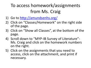 To access homework/assignments from Ms. Craig
