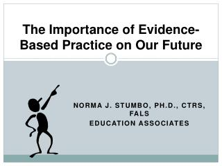 The Importance of Evidence-Based Practice on Our Future