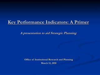 Key Performance Indicators: A Primer  A presentation to aid Strategic Planning