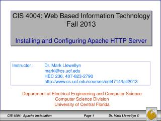 CIS 4004: Web Based Information Technology Fall 2013 Installing and Configuring Apache HTTP Server