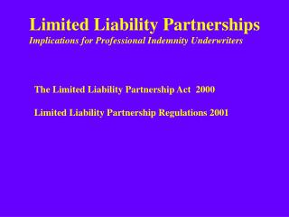 Limited Liability Partnerships Implications for Professional Indemnity Underwriters
