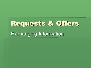 Requests & Offers