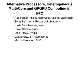 Alternative Processors, Heterogeneous Multi-Core and GPGPU Computing in HPC