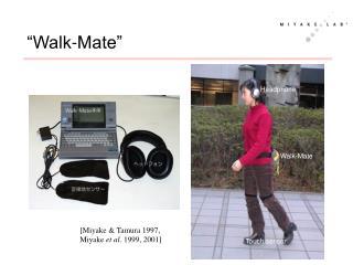 """Walk-Mate"""