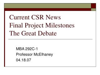 Current CSR News Final Project Milestones The Great Debate