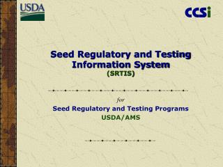 Seed Regulatory  and Testing Information System (SRTIS)