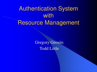 Authentication System with Resource Management