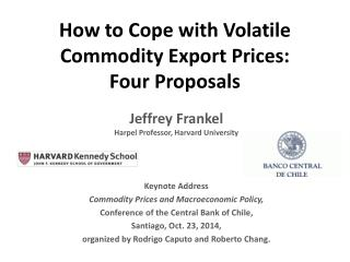 How  to Cope with Volatile Commodity Export Prices:  Four Proposals