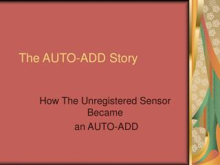 The AUTO-ADD Story