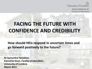Dr Samantha Twiselton,  Executive Dean, Faculty of Education, University of Cumbria March 2011