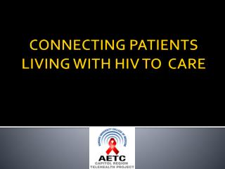 CONNECTING PATIENTS LIVING WITH HIV TO  CARE
