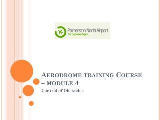Aerodrome training Course – module 4