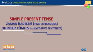 SIMPLE  PRESENT TENSE ZAMAN  İFADELERİ  ( Tıme Expressıons )