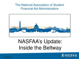 NASFAA ' s Update: Inside the Beltway