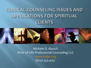 Clinical  counseling  Issues and applications  for spiritual  clients