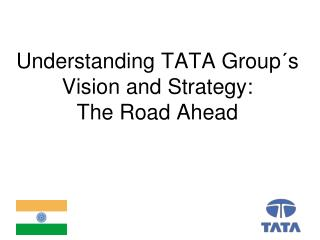 Understanding TATA Group´s Vision and Strategy:  The Road Ahead