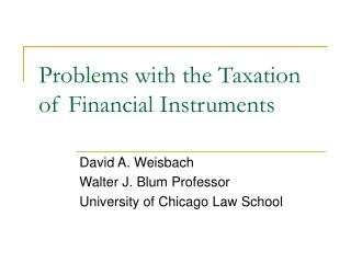Problems with the Taxation of Financial Instruments