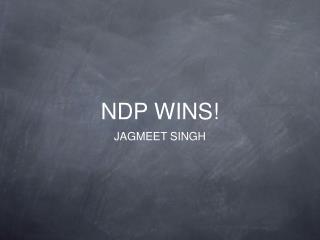NDP WINS!