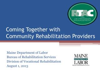 Coming Together with  Community Rehabilitation Providers