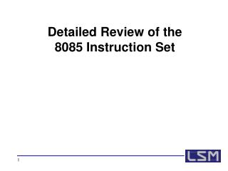 Detailed Review of the  8085 Instruction Set