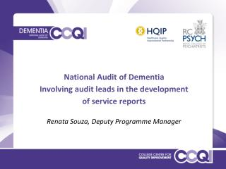National Audit of Dementia Involving audit leads in the development  of service reports