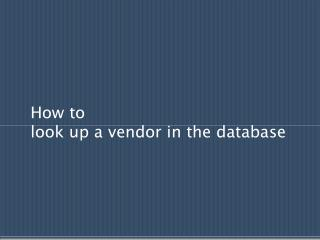How to  look up a vendor in the database
