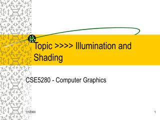 Topic  Illumination and Shading