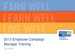 2013 Employee Campaign Manager Training