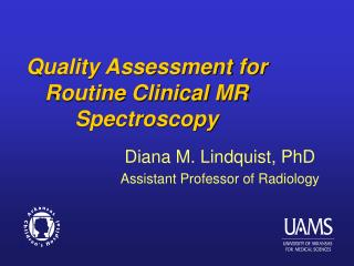 Quality Assessment for Routine Clinical MR Spectroscopy