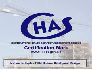 Matthew Southgate � CHAS Business Development Manager