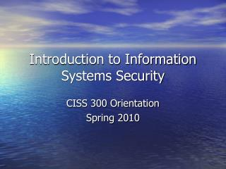 Introduction to Information Systems Security
