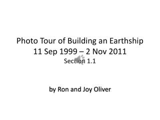 Photo Tour of Building an Earthship 11 Sep 1999 – 2 Nov 2011 Section 1.1