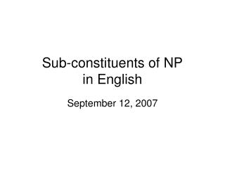 Sub-constituents of NP in English