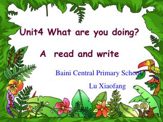 Unit4 What are you doing? A  read and write