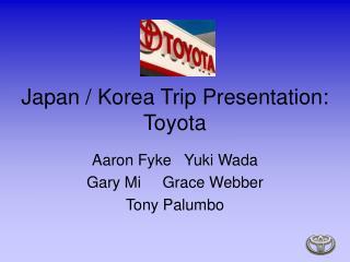 Japan / Korea Trip Presentation: Toyota